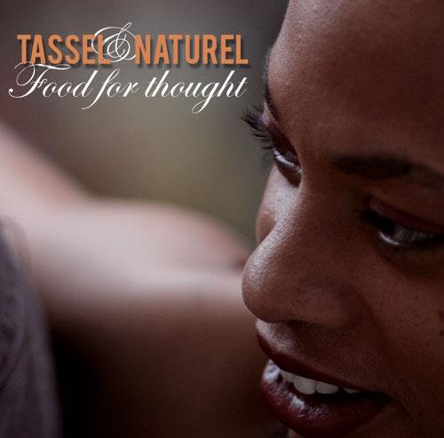 Le nouveau Tassel & Naturel Food
